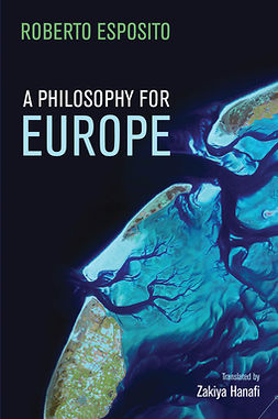 Esposito, Roberto - A Philosophy for Europe: From the Outside, e-bok