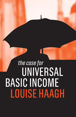 Haagh, Louise - The Case for Universal Basic Income, e-kirja