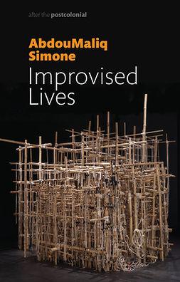 Simone, AbdouMaliq - Improvised Lives: Rhythms of Endurance in an Urban South, e-kirja