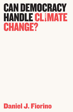 Fiorino, Daniel J. - Can Democracy Handle Climate Change?, e-kirja