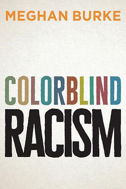 Burke, Meghan - Colorblind Racism, ebook