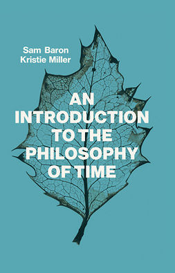 Baron, Sam - An Introduction to the Philosophy of Time, e-bok