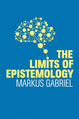 Gabriel, Markus - The Limits of Epistemology, e-kirja