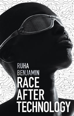 Benjamin, Ruha - Race After Technology: Abolitionist Tools for the New Jim Code, e-bok