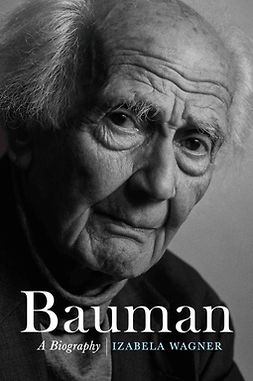 Wagner, Izabela - Bauman: A Biography, ebook