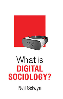 Selwyn, Neil - What is Digital Sociology?, ebook