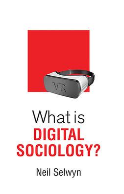 Selwyn, Neil - What is Digital Sociology?, e-bok