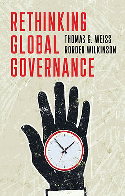 Weiss, Thomas G. - Rethinking Global Governance, ebook