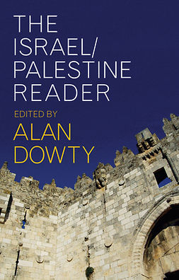 Dowty, Alan - The Israel/Palestine Reader, ebook