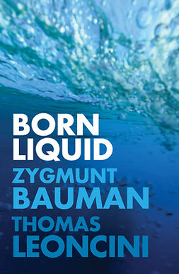 Bauman, Zygmunt - Born Liquid, ebook