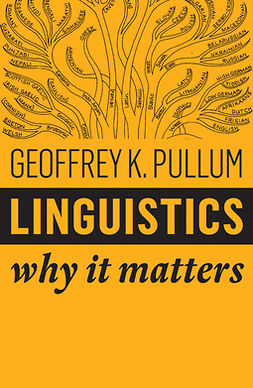 Pullum, Geoffrey K. - Linguistics: Why It Matters, e-bok