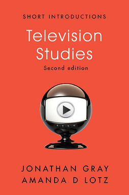 Gray, Jonathan - Television Studies, ebook