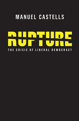 Castells, Manuel - Rupture: The Crisis of Liberal Democracy, e-kirja
