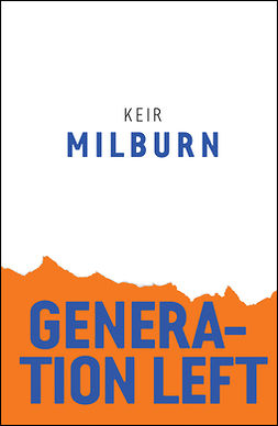 Milburn, Keir - Generation Left, ebook