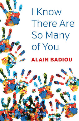 Badiou, Alain - I Know There Are So Many of You, e-kirja