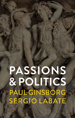 Ginsborg, Paul - Passions and Politics, ebook