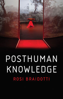 Braidotti, Rosi - Posthuman Knowledge, ebook