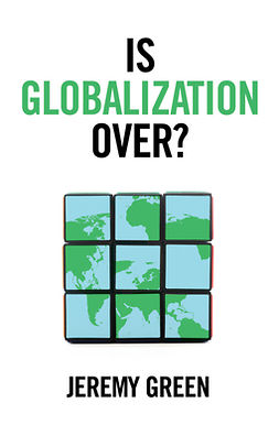 Green, Jeremy - Is Globalization Over?, ebook