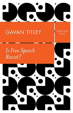 Titley, Gavan - Is Free Speech Racist?, ebook