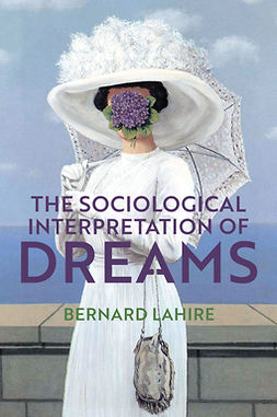 Lahire, Bernard - The Sociological Interpretation of Dreams, ebook