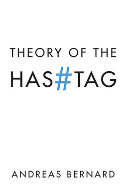 Bernard, Andreas - Theory of the Hashtag, ebook