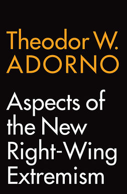 Adorno, Theodor W. - Aspects of the New Right-Wing Extremism, e-bok