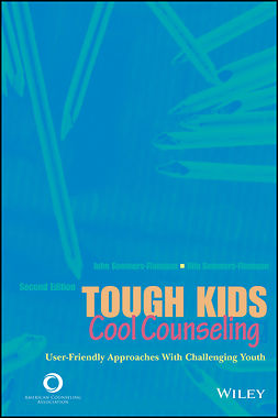 Sommers-Flanagan, John - Tough Kids, Cool Counseling: User-Friendly Approaches with Challenging Youth, ebook