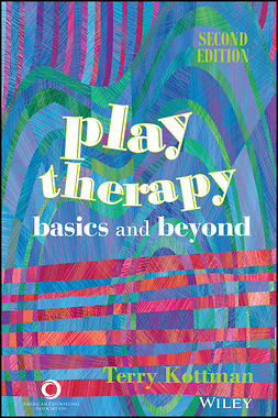 Kottman, Terry - Play Therapy: Basics and Beyond, e-bok