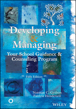 Gysbers, Norman C. - Developing & Managing Your School Guidance & Counseling Program, ebook