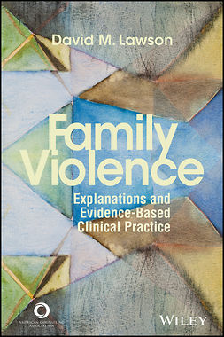 Lawson, David M. - Family Violence: Explanations and Evidence-Based Clinical Practice, ebook