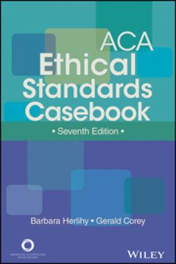 Corey, Gerald - ACA Ethical Standards Casebook, e-bok