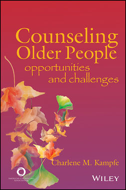 Kampfe, Charlene M. - Counseling Older People: Opportunities and Challenges, ebook
