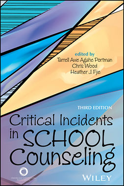 Fye, Heather J. - Critical Incidents in School Counseling, ebook