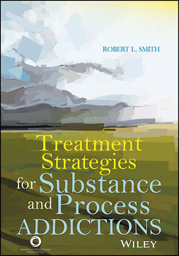 Smith, Robert L. - Treatment Strategies for Substance Abuse and Process Addictions, ebook