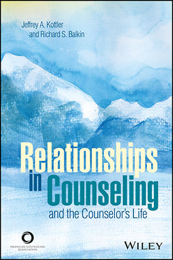 Balkin, Richard S. - Relationships in Counseling and the Counselor's Life, ebook