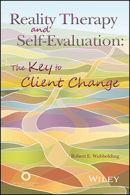 Wubbolding, Robert E. - Reality Therapy and Self-Evaluation: The Key to Client Change, ebook