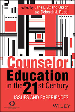 Okech, Jane E. Atieno - Counselor Education in the 21st Century: Issues and Experiences, ebook