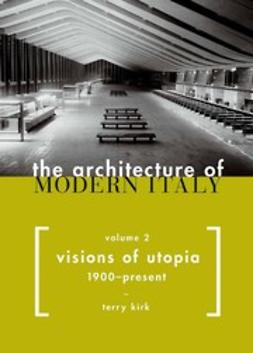 Kirk, Terry - The Architecture of Modern Italy, ebook