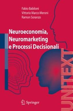 Babiloni, Fabio - Neuroeconomia, Neuromarketing e Processi Decisionali, ebook