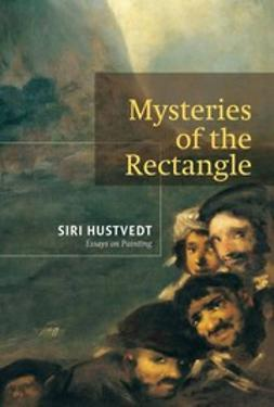 Hustvedt, Siri - Mysteries of the Rectangle, ebook