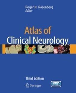 Rosenberg, Roger N. - Atlas of Clinical Neurology, ebook