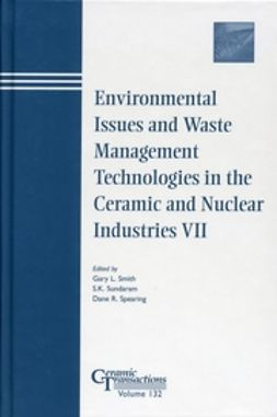 Smith, Gary L. - Environmental Issues and Waste Management Technologies in the Ceramic and Nuclear Industries VII, e-kirja