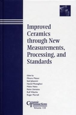 Matsui, Minoru - Improved Ceramics through New Measurements, Processing, and Standards: Ceramic Transactions, ebook