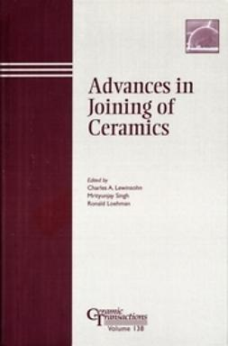 Lewinsohn, Charles A. - Advances in Joining of Ceramics: Proceedings of the symposium held at the 104th Annual Meeting of The American Ceramic Society, April 28-May1, 2002 in Missouri, Ceramic Transactions, e-bok