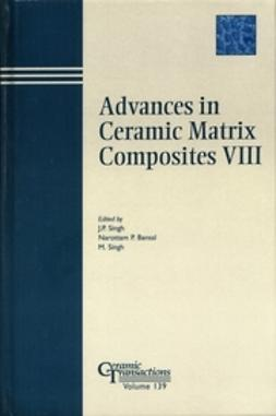 Advances in Ceramic Matrix Composites VIII: Proceedings of the symposium held at the 104th Annual Meeting of The American Ceramic Society, April 28-May1, 2002 in Missouri, Ceramic Transactions