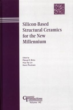 Brito, Manuel E. - Silicon-Based Structural Ceramics for the New Millennium: Proceedings of the symposium held at the 104th Annual Meeting of The American Ceramic Society, April 28-May1, 2002 in Missouri, Ceramic Transactions, e-kirja