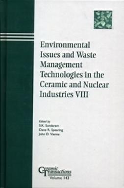 Sundaram, S. K. - Environmental Issues and Waste Management Technologies in the Ceramic and Nuclear Industries VIII: Proceedings of the symposium held at the 104th Annual Meeting of The American Ceramic Society, April 28-May1, 2002 in Missouri, Ceramic Transactions, ebook