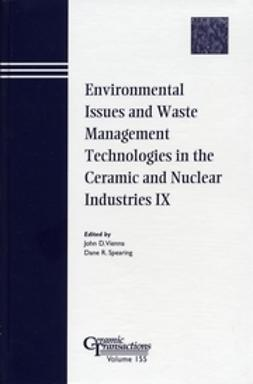 Vienna, John D. - Environmental Issues and Waste Management Technologies in the Ceramic and Nuclear Industries IX: Proceedings of the symposium held at the 105th Annual Meeting of The American Ceramic Society, April 27-30, in Nashville, Tennessee, Ceramic Transactions, ebook