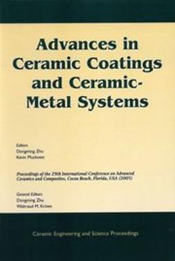 Zhu, Dongming - Advances in Ceramic Coatings and Ceramic-Metal Systems: A Collection of Papers Presented at the 29th International Conference on Advanced Ceramics and Composites, January 23-28, 2005, Cocoa Beach, Florida, Ceramic Engineering and Science Proceedings, e-bok