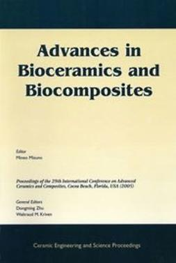 Mizuno, Mineo - Advances in Bioceramics and Biocomposites: A Collection of Papers Presented at the 29th International Conference on Advanced Ceramics and Composites, January 23-28, 2005, Cocoa Beach, Florida, Ceramic Engineering and Science Proceedings, e-kirja